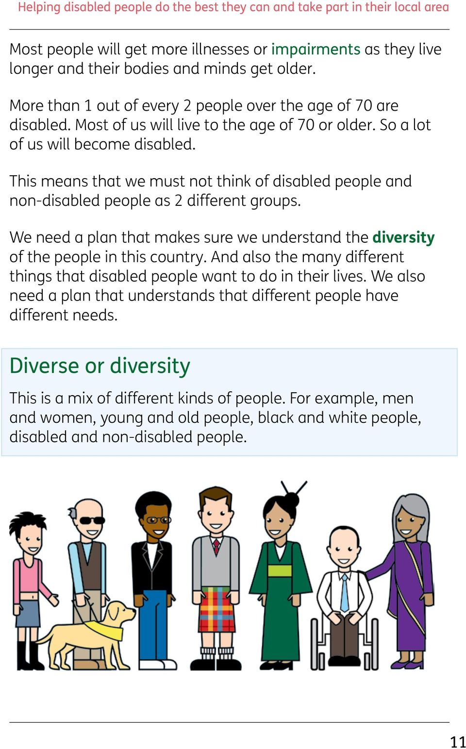 We need a plan that makes sure we understand the diversity of the people in this country. And also the many different things that disabled people want to do in their lives.
