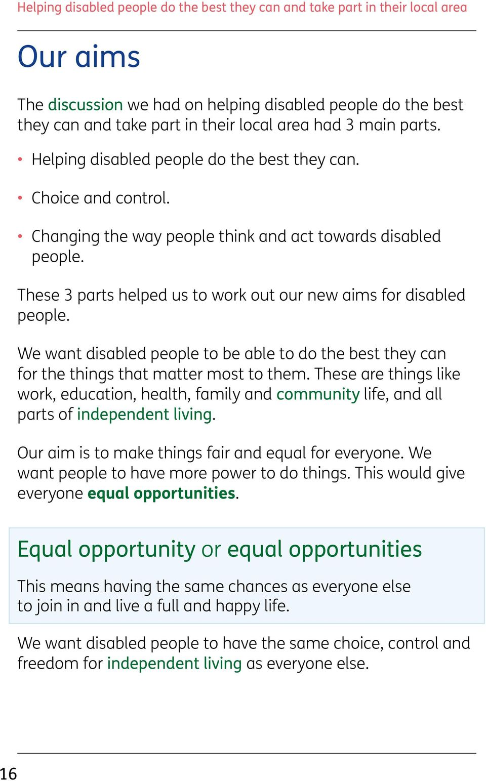 We want disabled people to be able to do the best they can for the things that matter most to them.