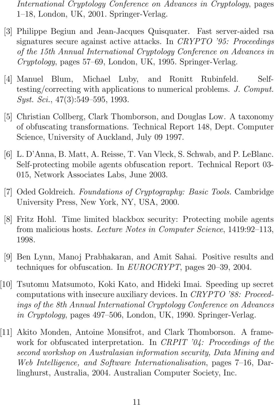 In CRYPTO 95: Proceedings of the 15th Annual International Cryptology Conference on Advances in Cryptology, pages 57 69, London, UK, 1995. Springer-Verlag.