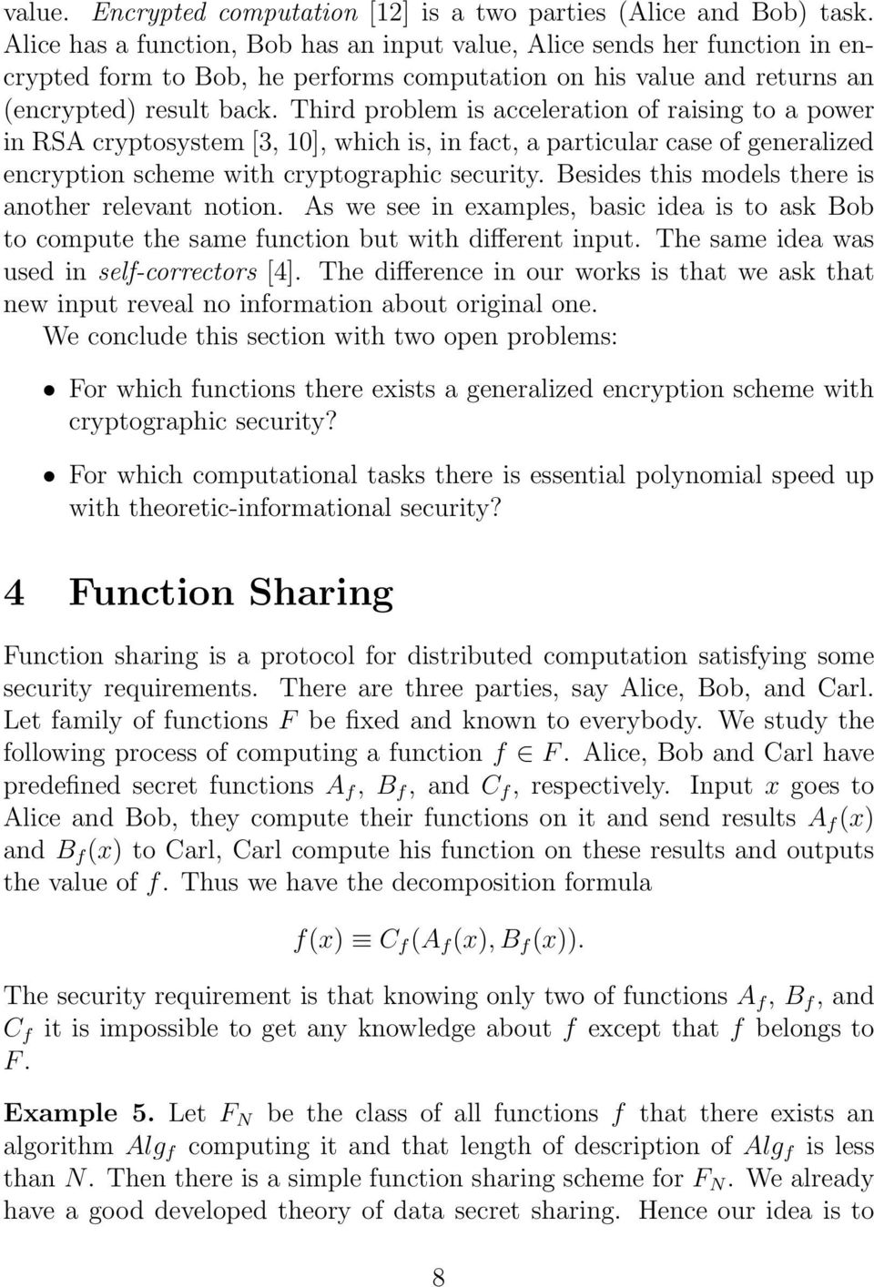 Third problem is acceleration of raising to a power in RSA cryptosystem [3, 10], which is, in fact, a particular case of generalized encryption scheme with cryptographic security.