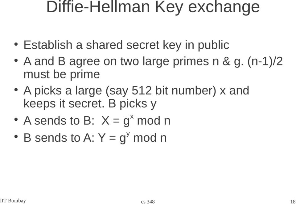 (n-1)/2 must be prime A picks a large (say 512 bit number) x and