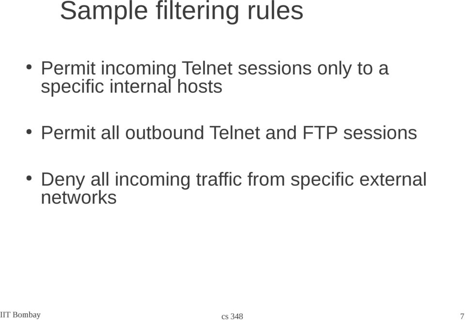 all outbound Telnet and FTP sessions Deny all