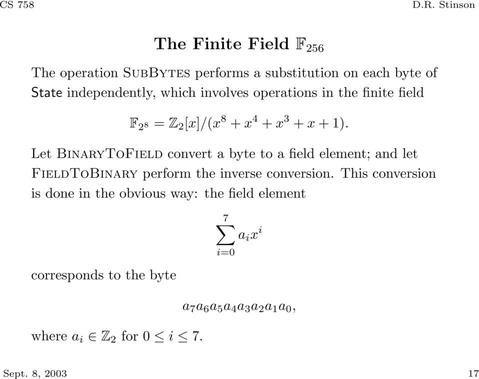 Let BinaryToField convert a byte to a field element; and let FieldToBinary perform the inverse conversion.