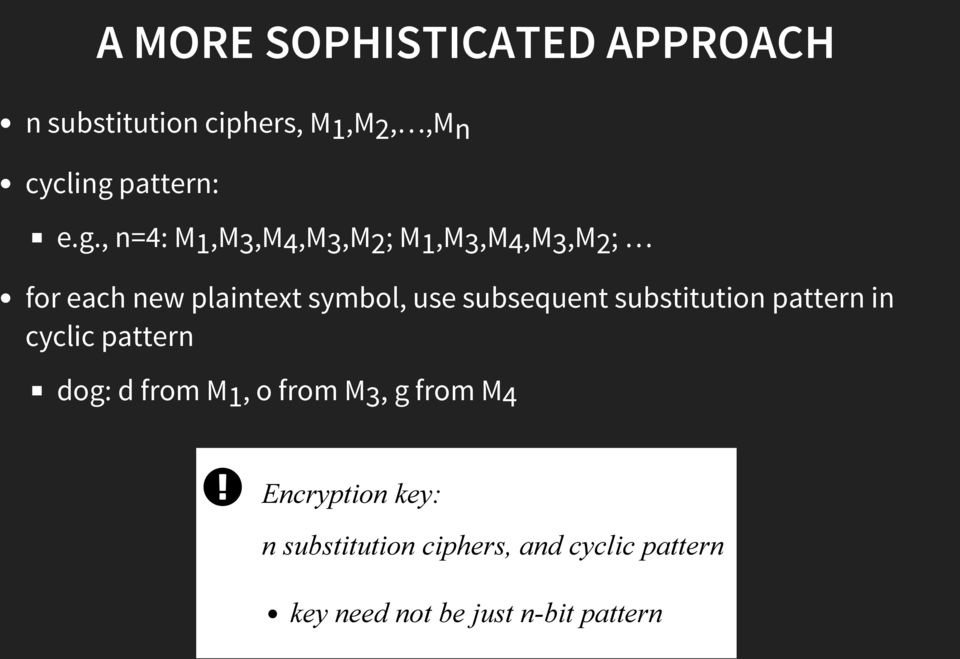 , n=4: M1,M3,M4,M3,M2; M1,M3,M4,M3,M2; for each new plaintext symbol, use subsequent