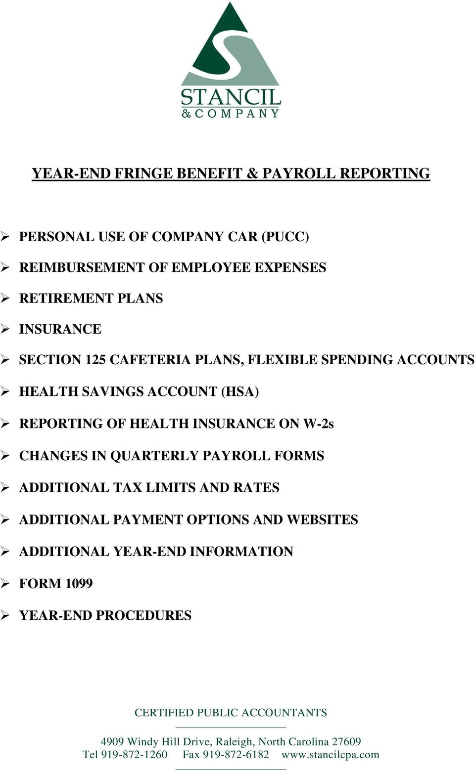 QUARTERLY PAYROLL FORMS ADDITIONAL TAX LIMITS AND RATES ADDITIONAL PAYMENT OPTIONS AND WEBSITES ADDITIONAL YEAR-END INFORMATION FORM 1099