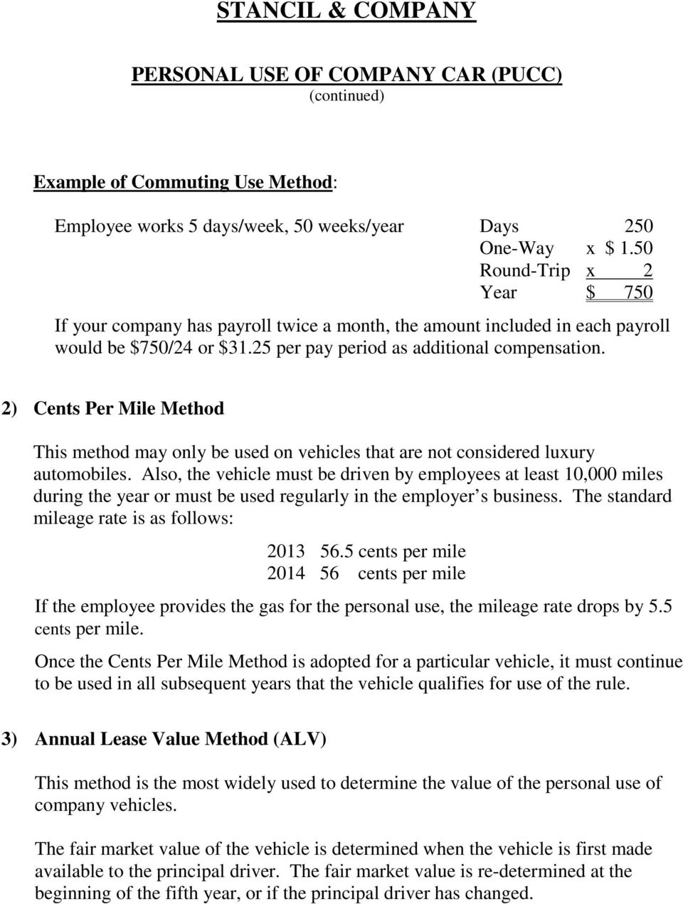 2) Cents Per Mile Method This method may only be used on vehicles that are not considered luxury automobiles.