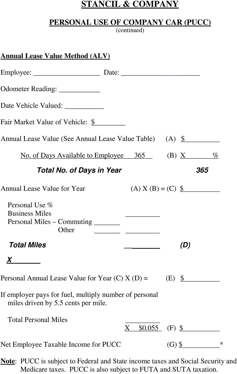 of Days in Year 365 Annual Lease Value for Year (A) X (B) = (C) $ Personal Use % Business Miles Personal Miles Commuting Other Total Miles (D) X Personal Annual Lease Value for Year (C) X (D) = (E)