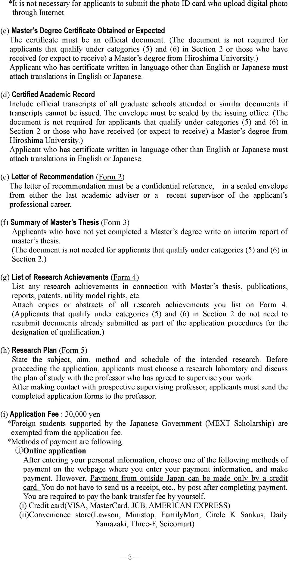 (The document is not required for applicants that qualify under categories (5) and (6) in Section 2 or those who have received (or expect to receive) a Master s degree from Hiroshima University.
