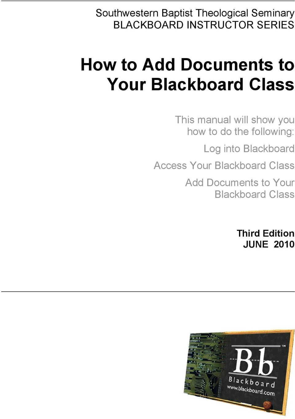 show you how to do the following: Log into Blackboard Access Your