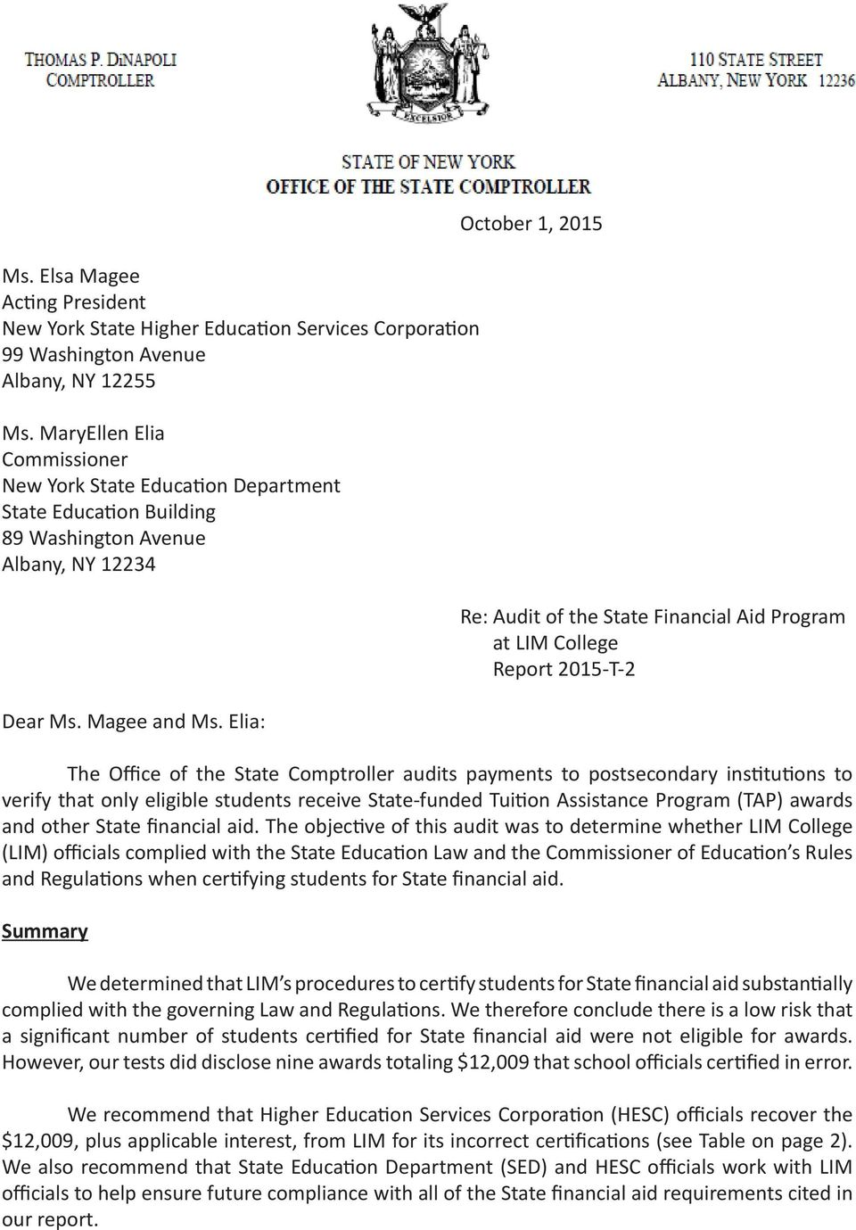 Elia: October 1, 2015 Re: Audit of the State Financial Aid Program at LIM College Report 2015-T-2 The Office of the State Comptroller audits payments to postsecondary institutions to verify that only