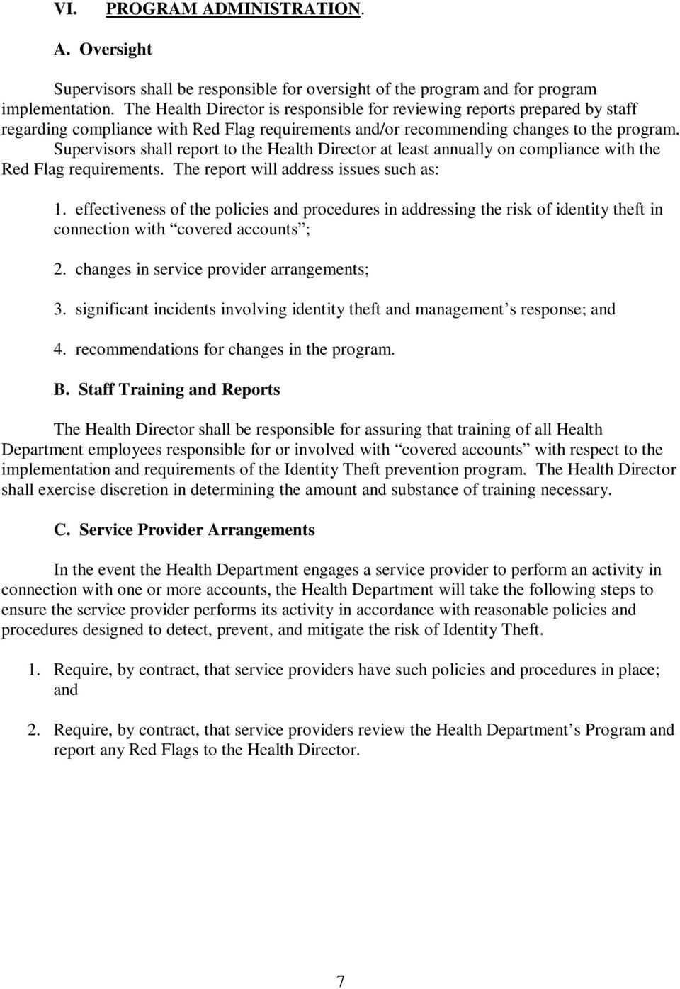 Supervisors shall report to the Health Director at least annually on compliance with the Red Flag requirements. The report will address issues such as: 1.