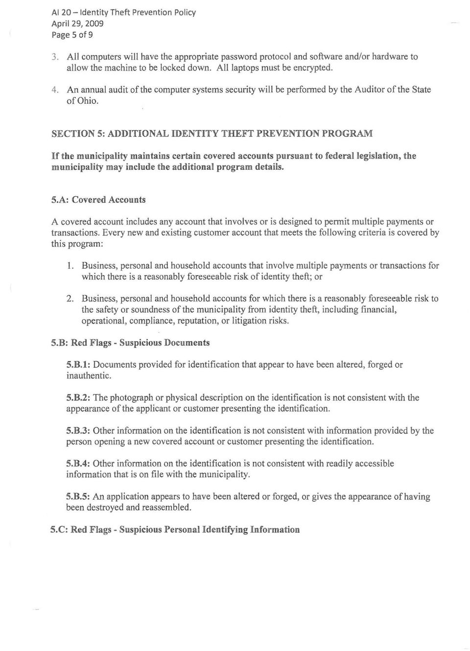 SECTION 5: ADDITIONAL IDENTITY THEFT PREVENTION PROGRAM If the municipality maintains certain covered accounts pursuant to federal legislation, the municipality may include the additional program
