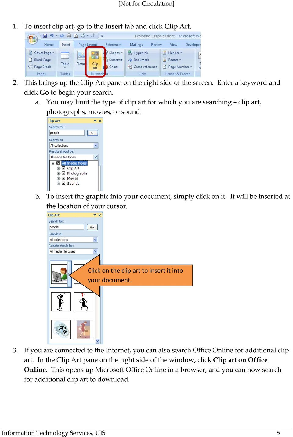 If you are connected to the Internet, you can also search Office Online for additional clip art. In the Clip Art pane on the right side of the window, click Clip art on Office Online.