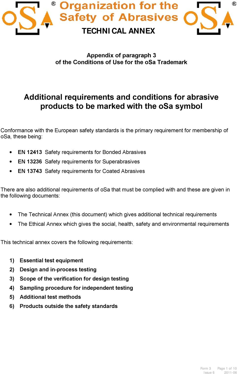 requirements for Coated Abrasives There are also additional requirements of osa that must be complied with and these are given in the following documents: The Technical Annex (this document) which