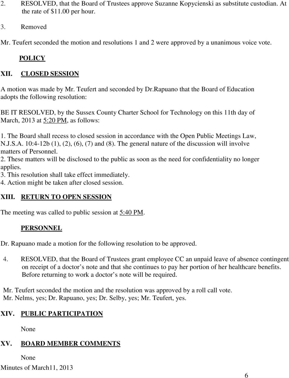 Rapuano that the Board of Education adopts the following resolution: BE IT RESOLVED, by the Sussex County Charter School for Technology on this 11th day of March, 2013 at 5:20 PM, as follows: 1.