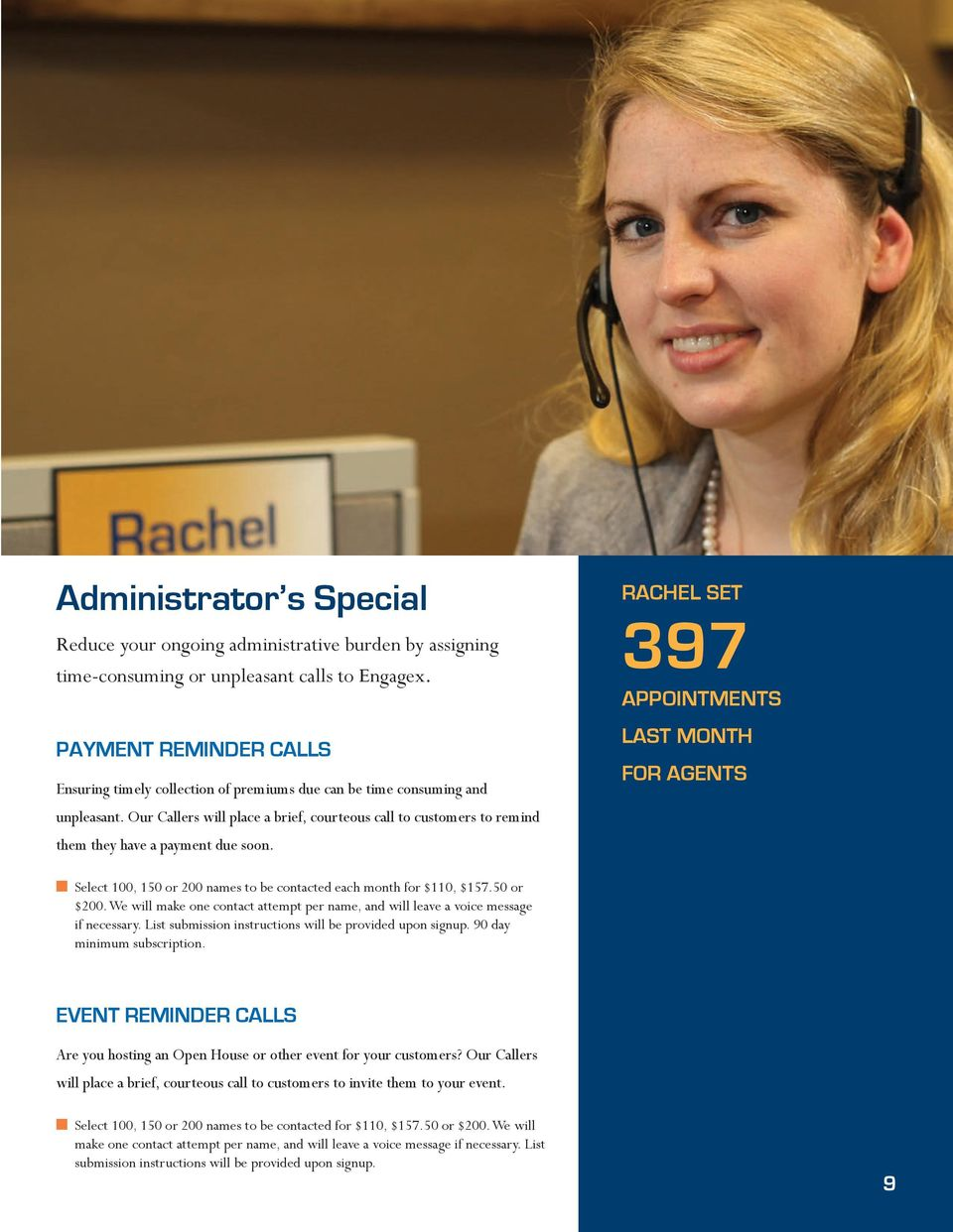 RACHEL SET 397 APPOINTMENTS LAST MONTH FOR AGENTS Select 100, 150 or 200 ames to be cotacted each moth for $110, $157.50 or $200.