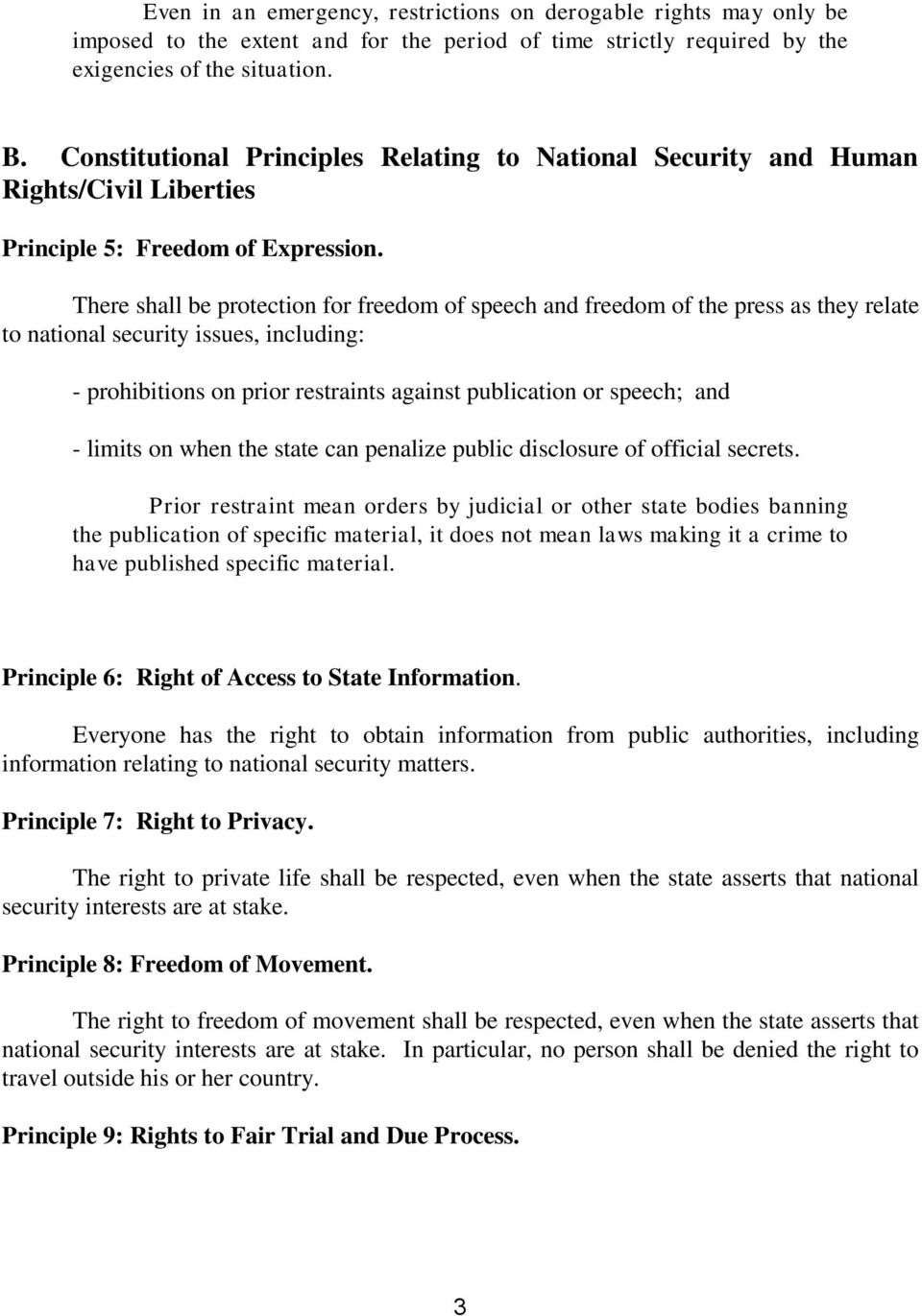 There shall be protection for freedom of speech and freedom of the press as they relate to national security issues, including: - prohibitions on prior restraints against publication or speech; and -