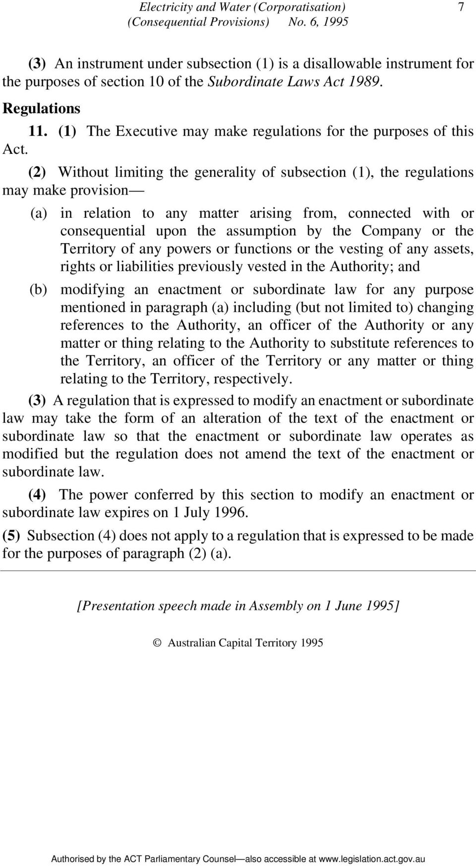 (2) Without limiting the generality of subsection (1), the regulations may make provision (a) in relation to any matter arising from, connected with or consequential upon the assumption by the