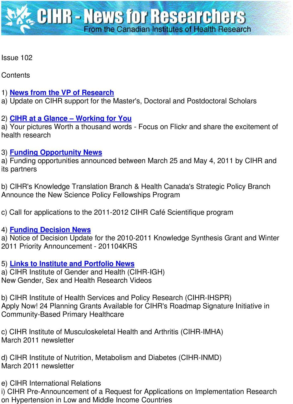 1) News from the VP of Research a) Update on CIHR support