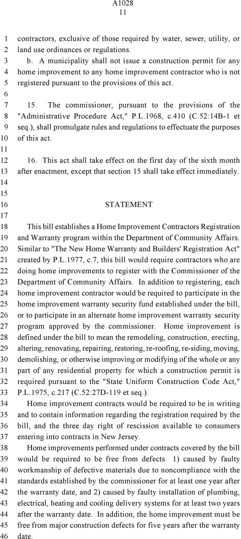A municipality shall not issue a construction permit for any home improvement to any home improvement contractor who is not registered pursuant to the provisions of this act.