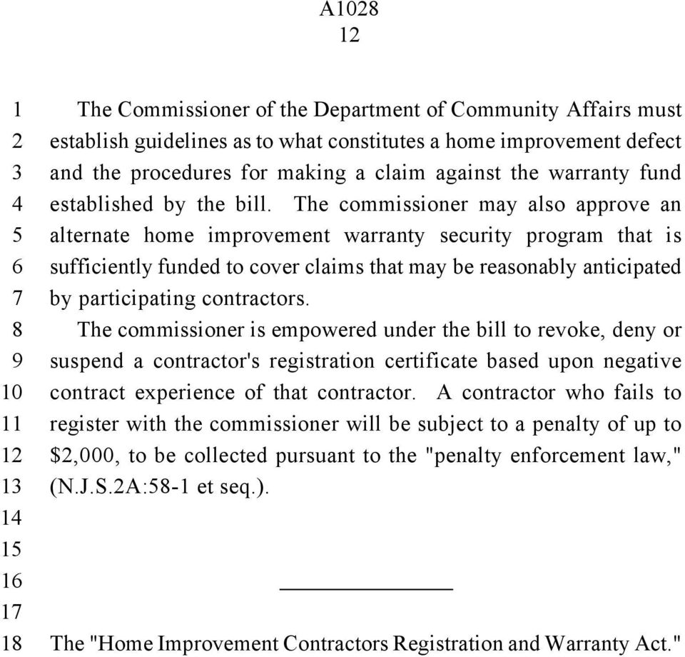 The commissioner may also approve an alternate home improvement warranty security program that is sufficiently funded to cover claims that may be reasonably anticipated by participating contractors.