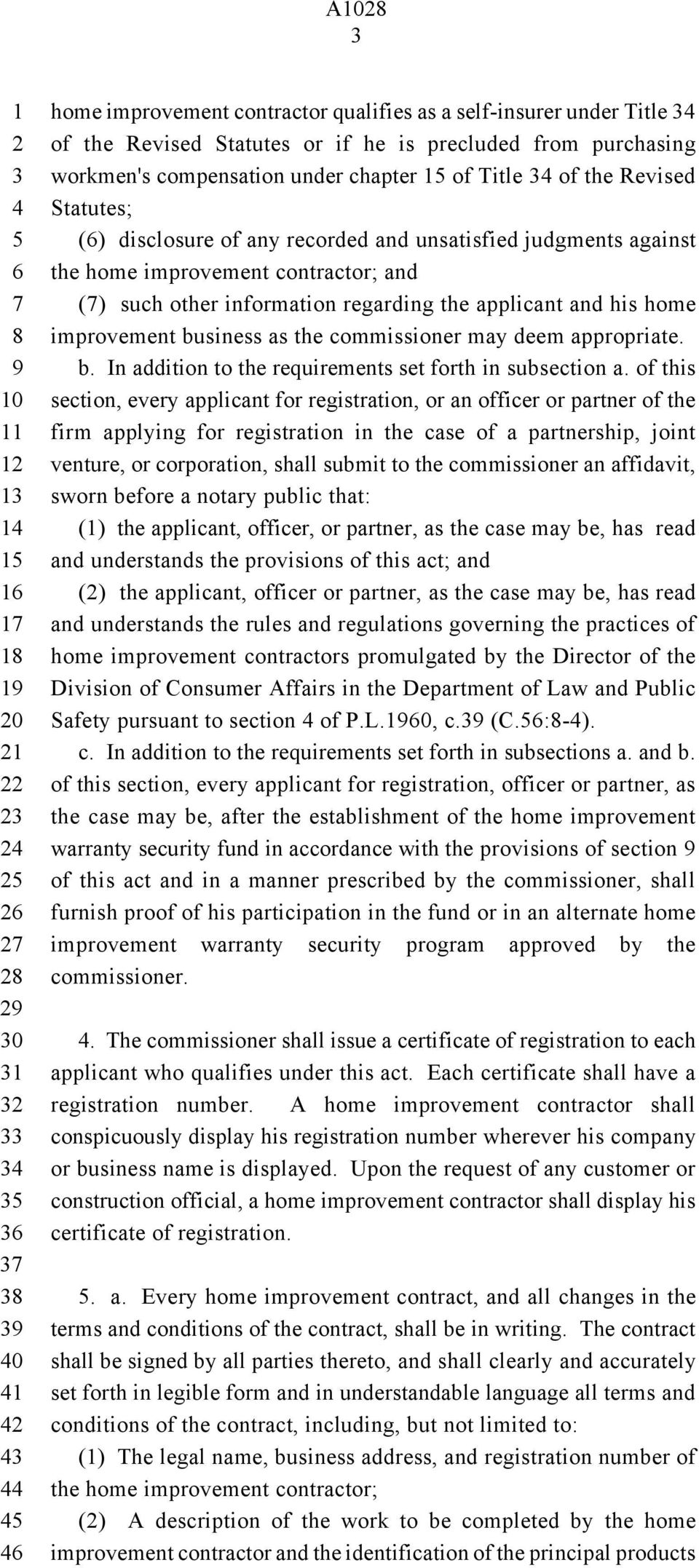 the commissioner may deem appropriate. b. In addition to the requirements set forth in subsection a.