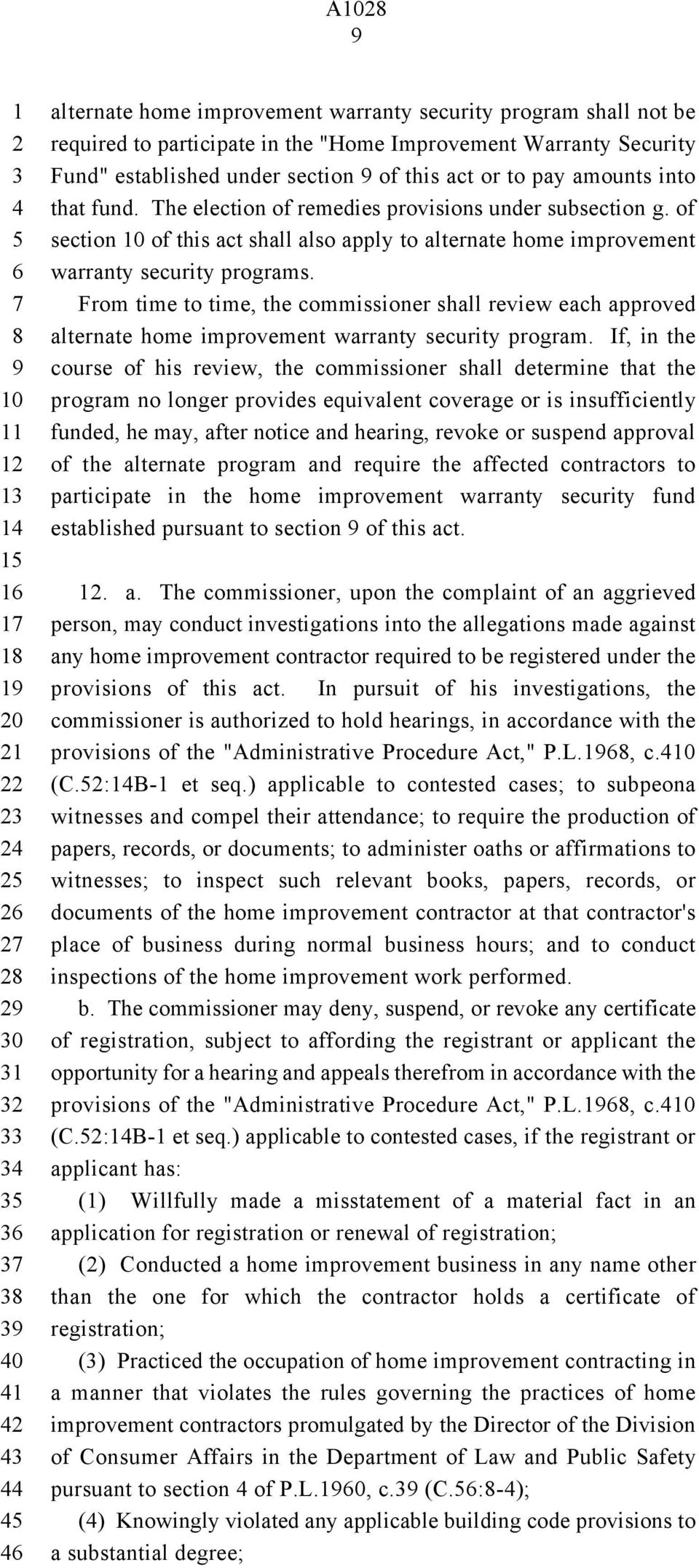 From time to time, the commissioner shall review each approved alternate home improvement warranty security program.