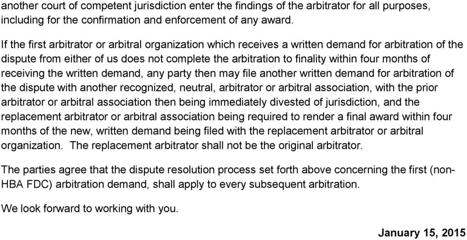 receiving the written demand, any party then may file another written demand for arbitration of the dispute with another recognized, neutral, arbitrator or arbitral association, with the prior