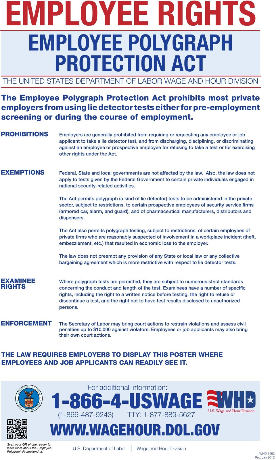 PROHIBITIONS Employers are generally prohibited from requiring or requesting any employee or job applicant to take a lie detector test, and from discharging, disciplining, or discriminating against