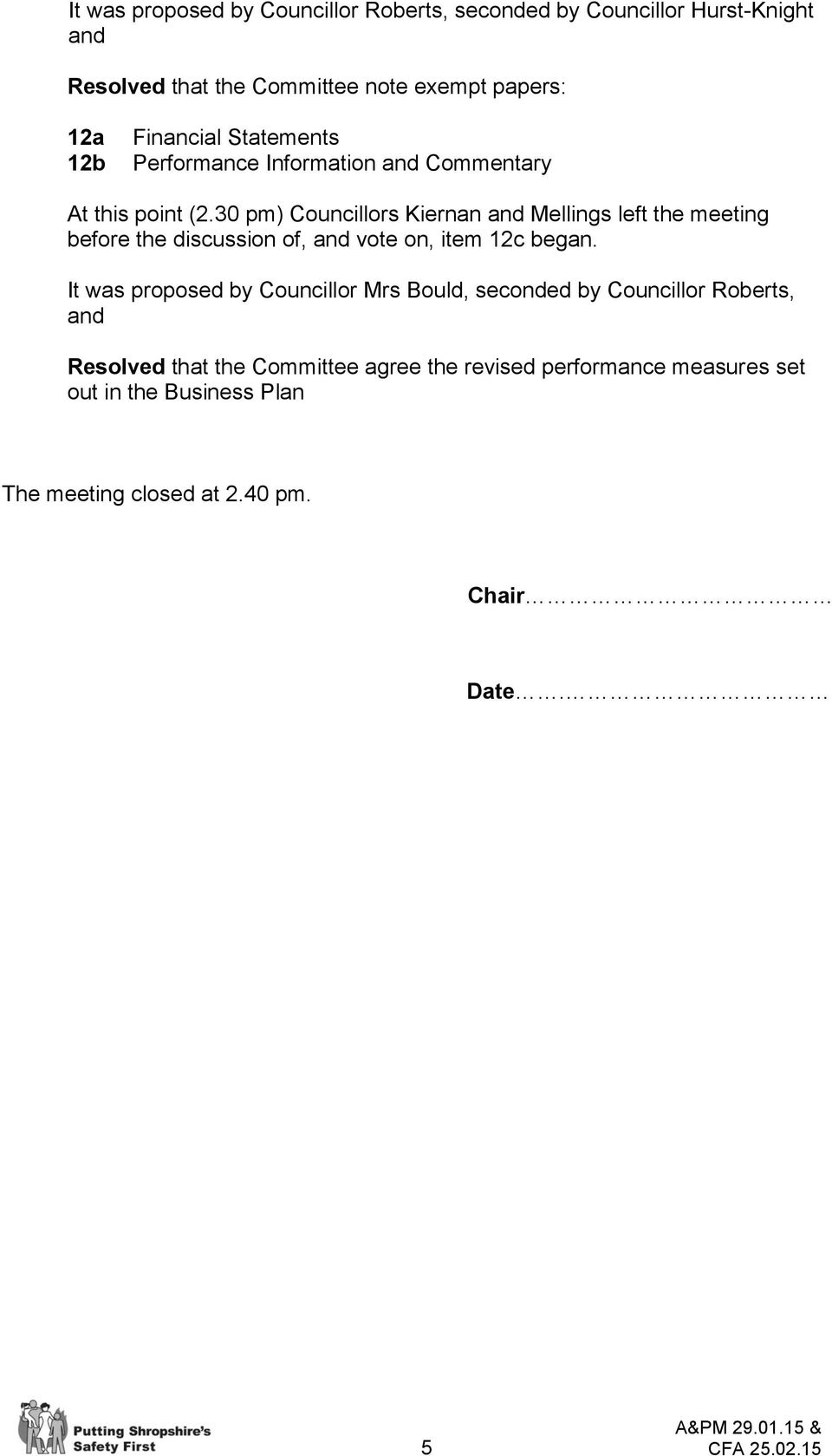 30 pm) Councillors Kiernan Mellings left the meeting before the discussion of, vote on, item 12c began.