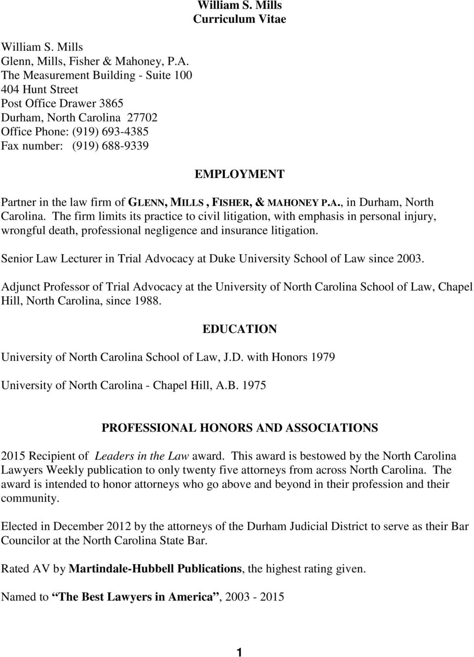 Mills Curriculum Vitae EMPLOYMENT Partner in the law firm of GLENN, MILLS, FISHER, & MAHONEY P.A., in Durham, North Carolina.