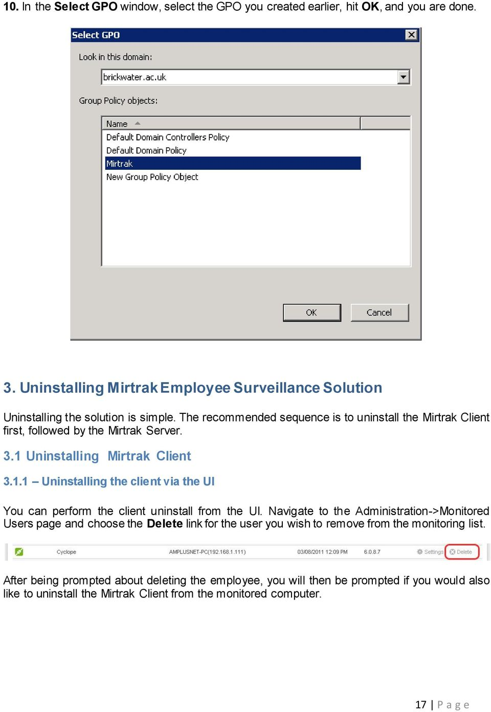 The recommended sequence is to uninstall the Mirtrak Client first, followed by the Mirtrak Server. 3.1