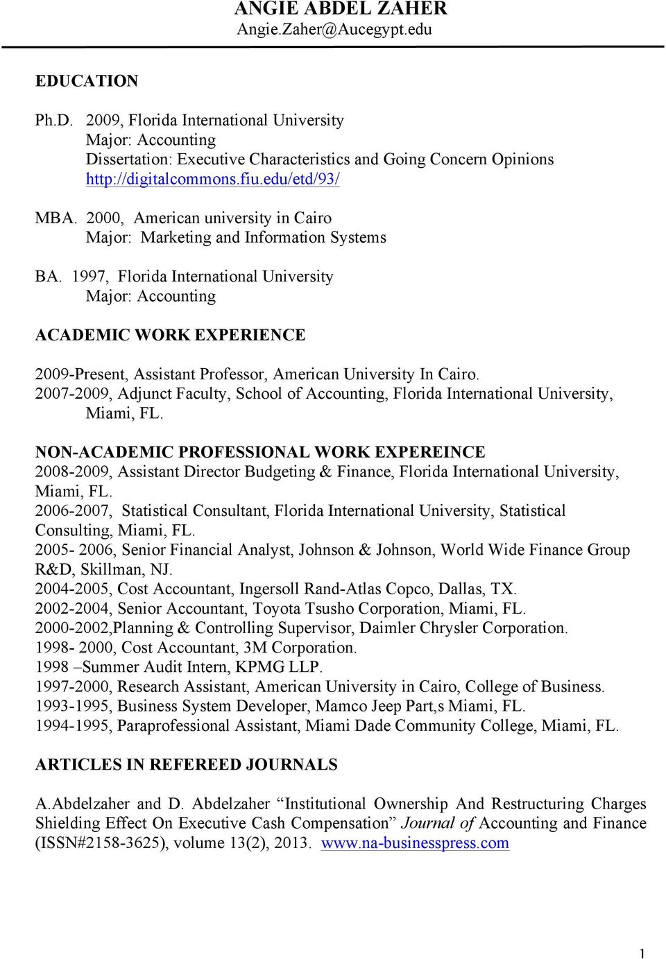 1997, Florida International University Major: Accounting ACADEMIC WORK EXPERIENCE 2009-Present, Assistant Professor, American University In Cairo.