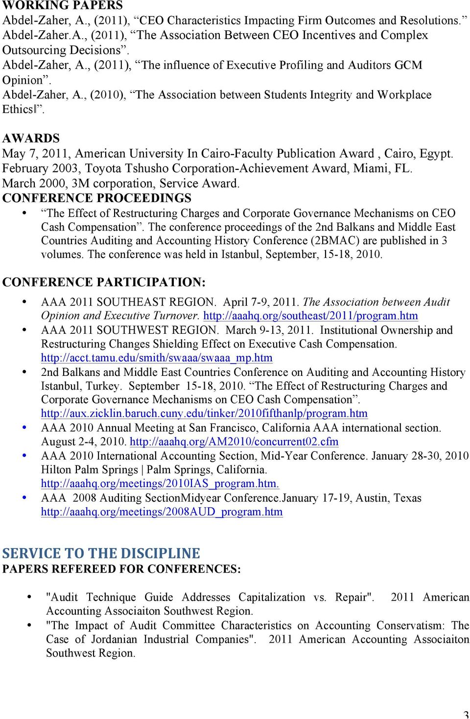 AWARDS May 7, 2011, American University In Cairo-Faculty Publication Award, Cairo, Egypt. February 2003, Toyota Tshusho Corporation-Achievement Award, Miami, FL.