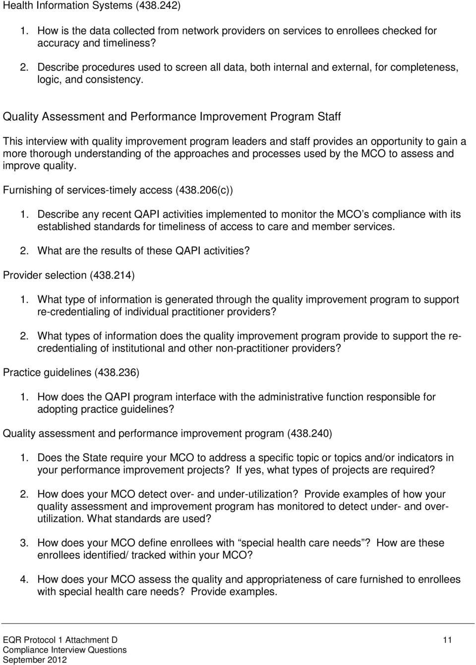 Quality Assessment and Performance Improvement Program Staff This interview with quality improvement program leaders and staff provides an opportunity to gain a more thorough understanding of the