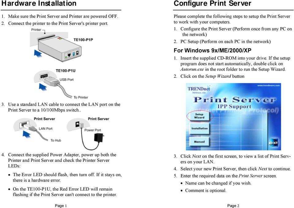 PC Setup (Perform on each PC in the network) For Windows 9x/ME/2000/XP 1. Insert the supplied CD-ROM into your drive. If the setup program does not start automatically, double click on Autorun.