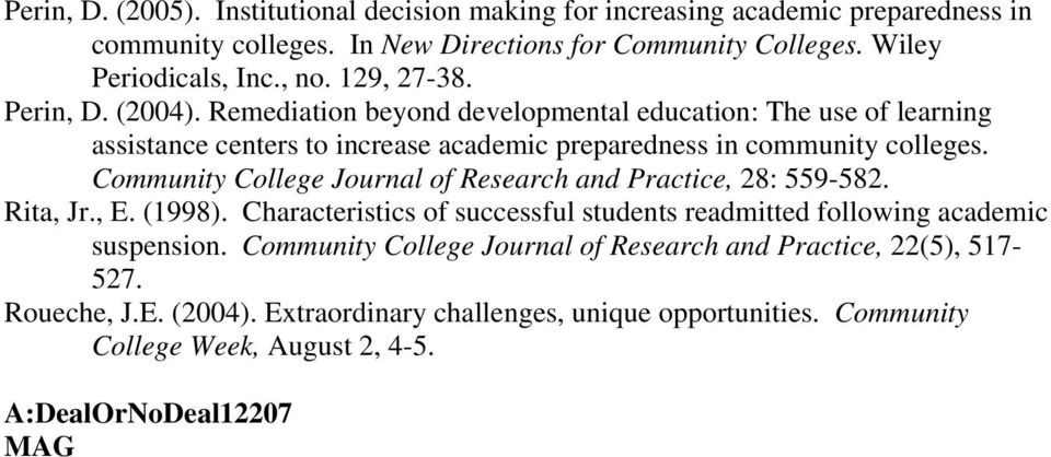 Community College Journal of Research and Practice, 28: 559-582. Rita, Jr., E. (1998). Characteristics of successful students readmitted following academic suspension.