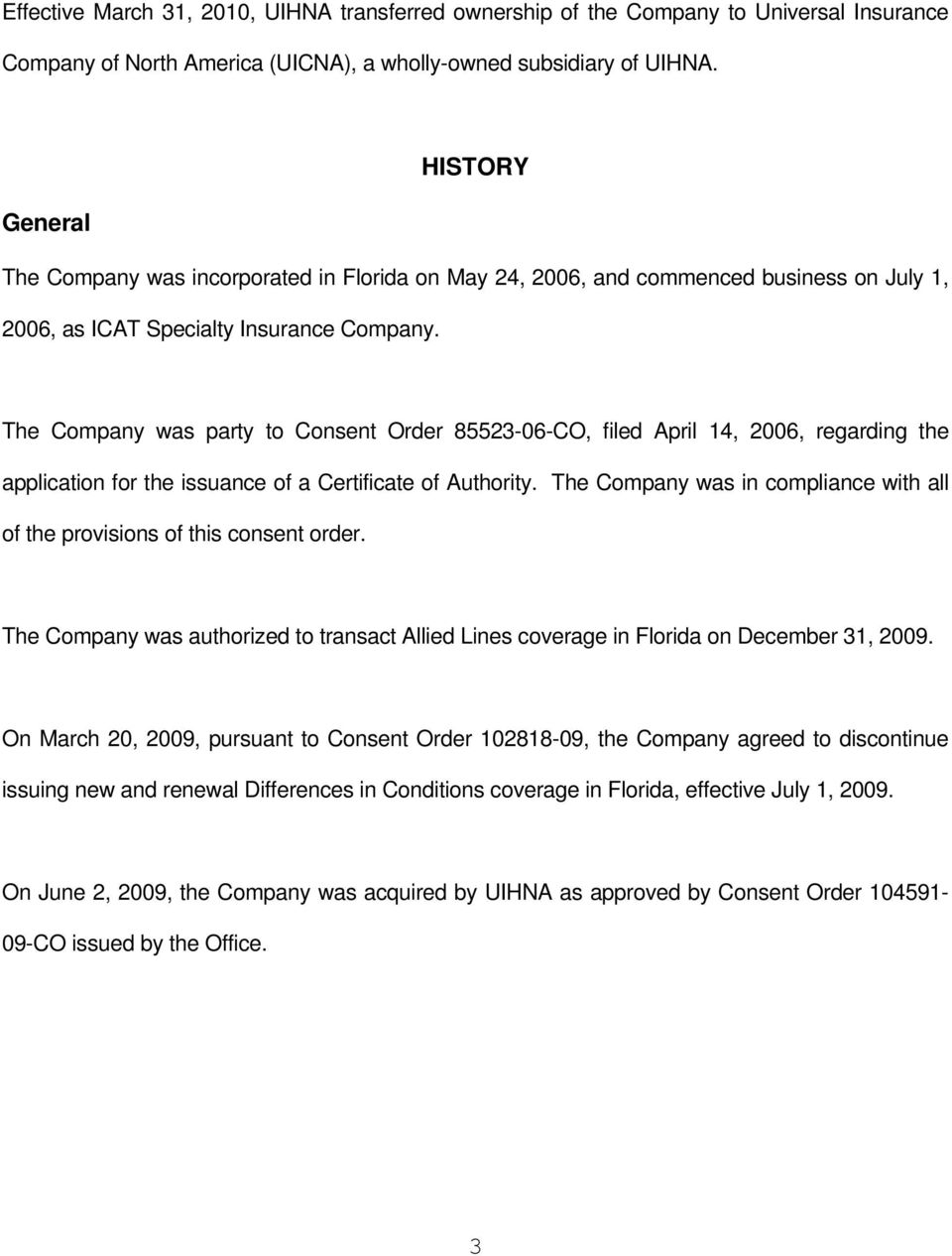The Company was party to Consent Order 85523-06-CO, filed April 14, 2006, regarding the application for the issuance of a Certificate of Authority.