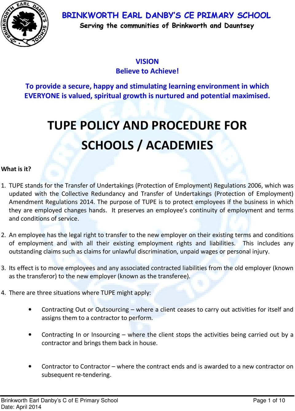 TUPE POLICY AND PROCEDURE FOR SCHOOLS / ACADEMIES What is it? 1.