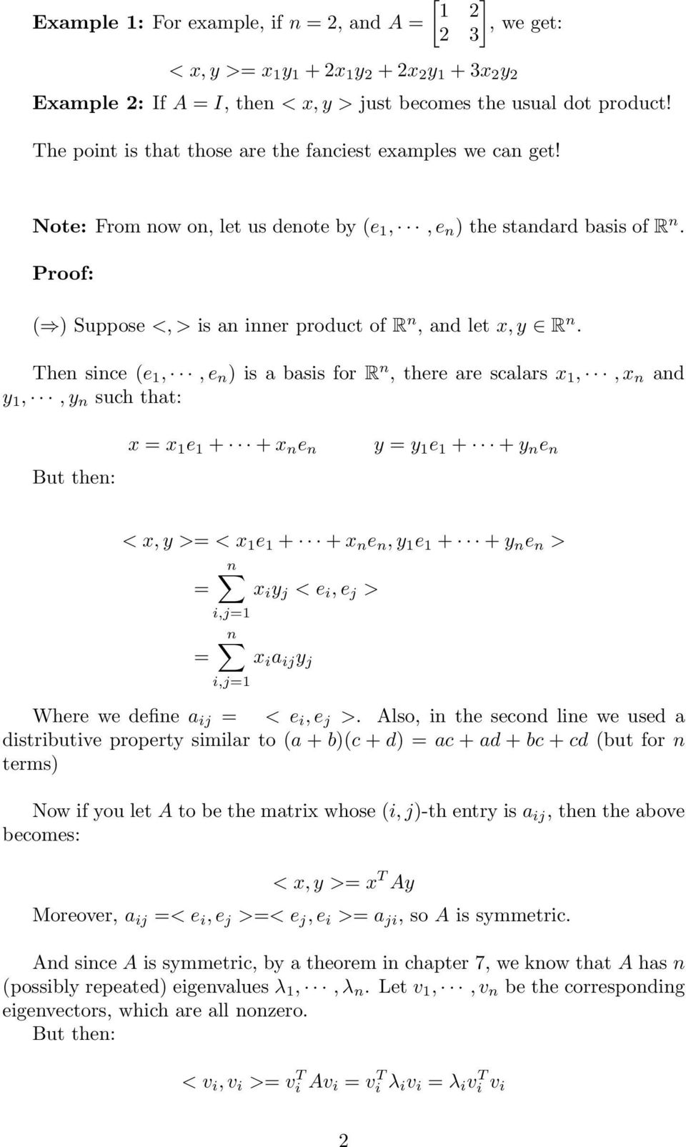 Proof: ( ) Suppose <, > is an inner product of R n, and let x, y R n.
