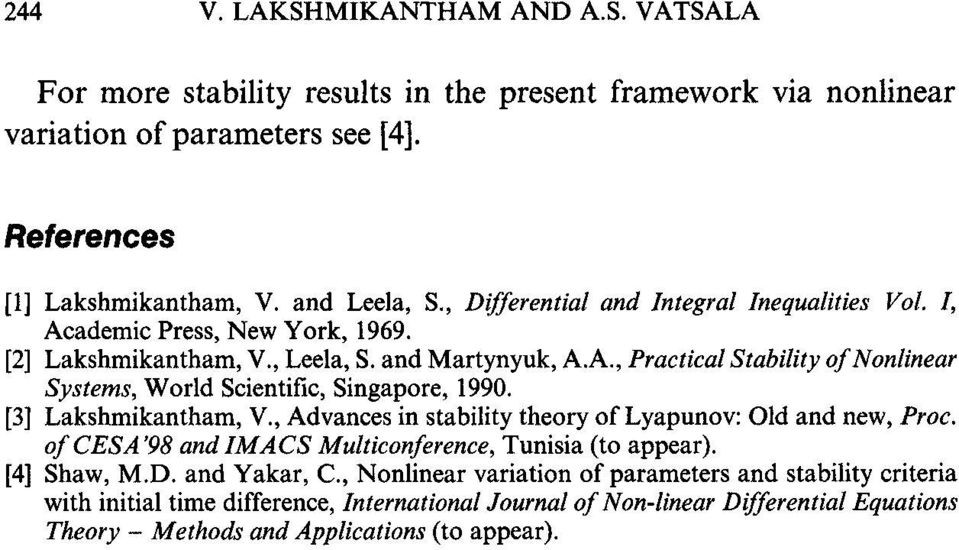 [3] Lakshmikantham, V., Advances in stability theory of Lyapunov: Old and new, Proc. of CESA 98 and IMACS Multiconference, Tunisia (to appear). [4] Shaw, M.D. and Yakar, C.