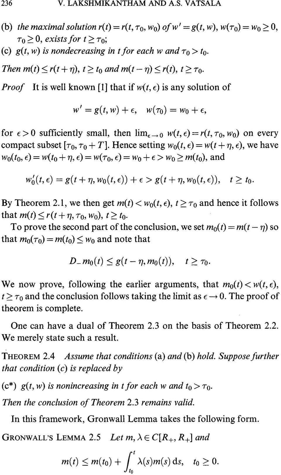 "Proof It is well known [1] that if w(t, e) is any solution of w g(t, w) + e, w(7""o) wo + e, for e >0 sufficiently small, then lim,,o w(t,e)=r(t, 7""0, Wo) on every compact subset [7""o, 7""o + T]."