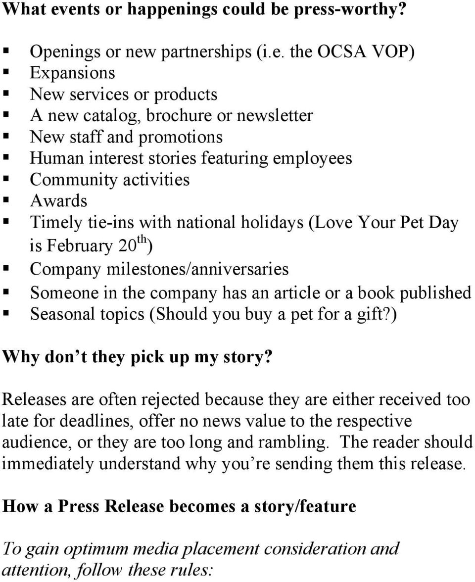 interest stories featuring employees Community activities Awards Timely tie-ins with national holidays (Love Your Pet Day is February 20 th ) Company milestones/anniversaries Someone in the company