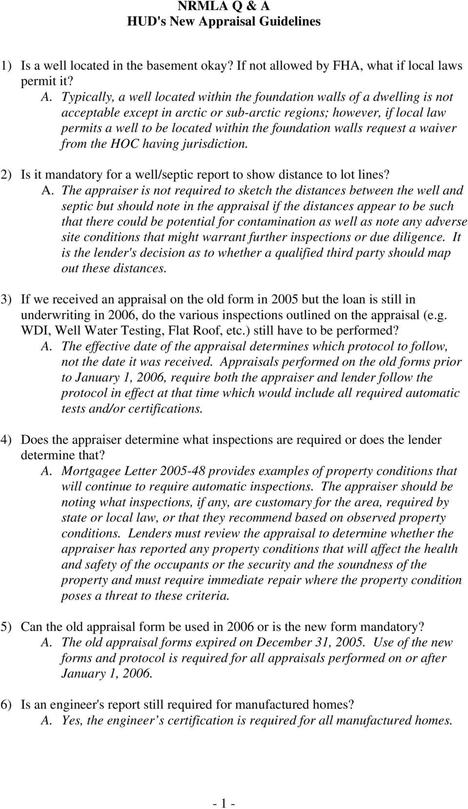 walls request a waiver from the HOC having jurisdiction. 2) Is it mandatory for a well/septic report to show distance to lot lines? A.