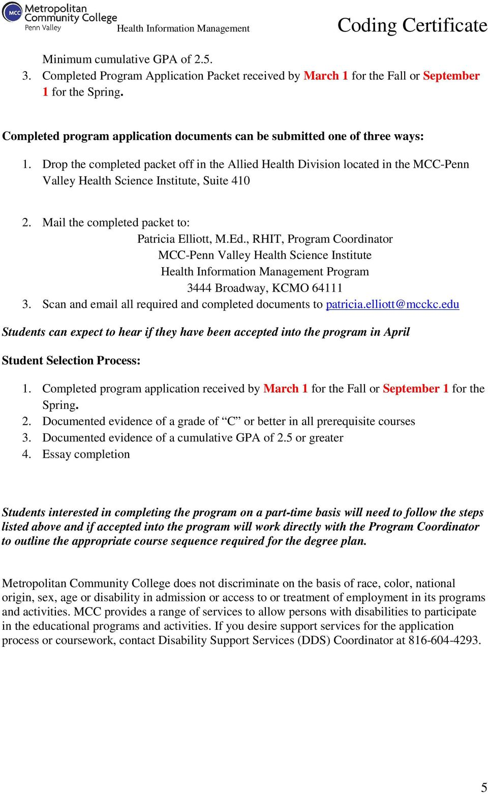 Drop the completed packet off in the Allied Health Division located in the MCC-Penn Valley Health Science Institute, Suite 410 2. Mail the completed packet to: Patricia Elliott, M.Ed.