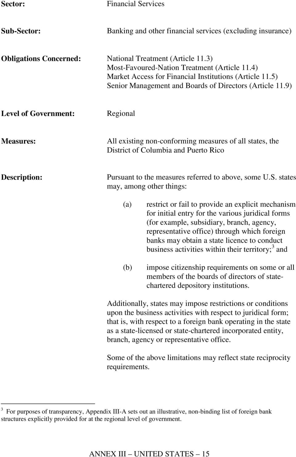 9) Regional Measures: All existing non-conforming measures of all states, the District of Columbia and Puerto Rico Pursuant to the measures referred to above, some U.S.