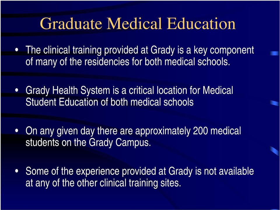 Grady Health System is a critical location for Medical Student Education of both medical schools On any