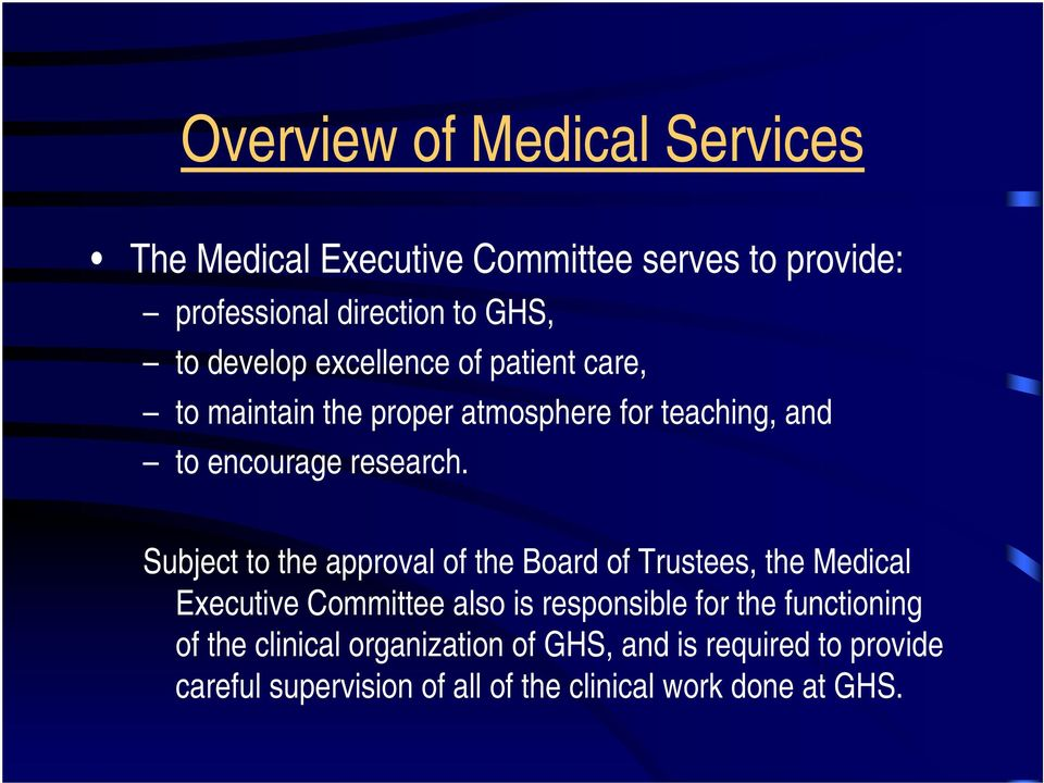 Subject to the approval of the Board of Trustees, the Medical Executive Committee also is responsible for the