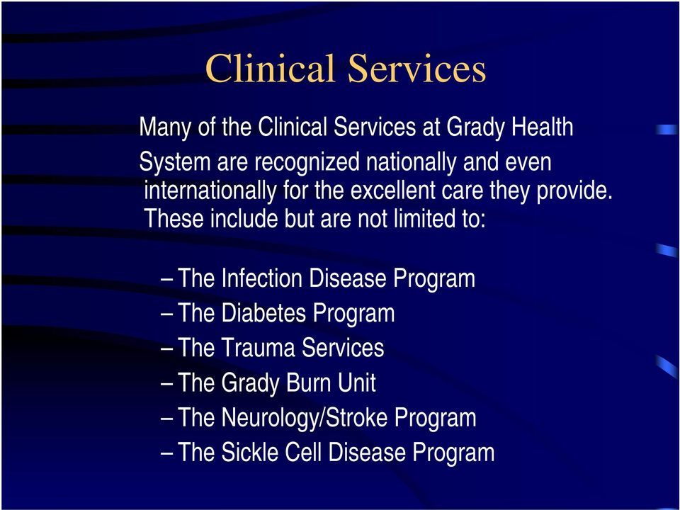 These include but are not limited to: The Infection Disease Program The Diabetes