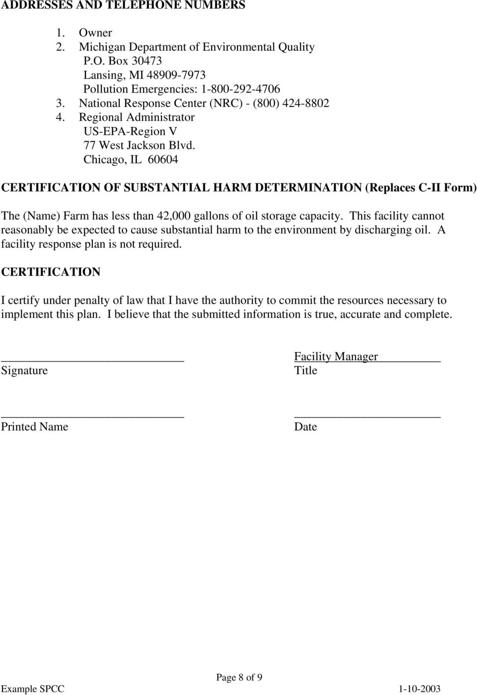 Chicago, IL 60604 CERTIFICATION OF SUBSTANTIAL HARM DETERMINATION (Replaces C-II Form) The (Name) Farm has less than 42,000 gallons of oil storage capacity.